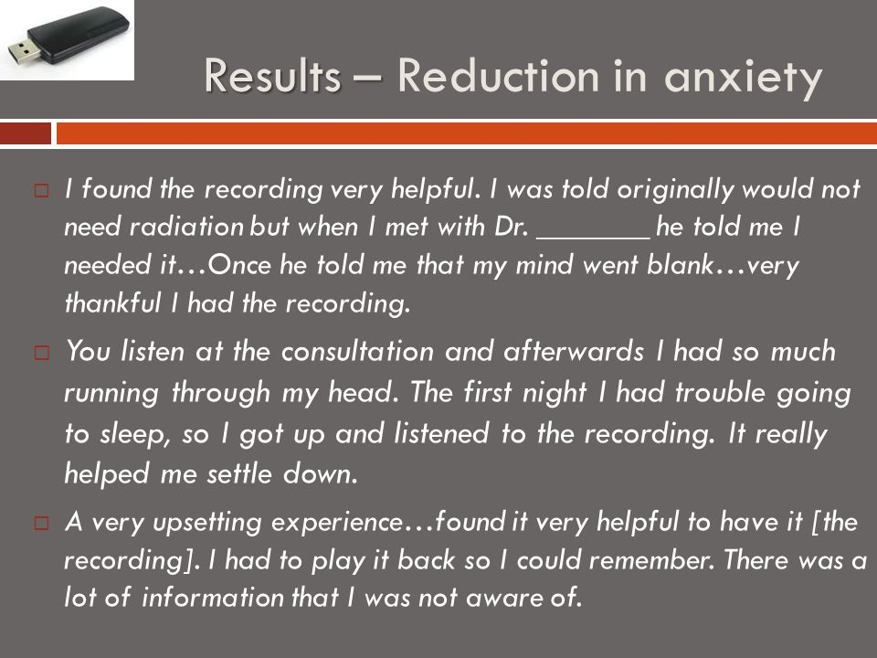 Results – Results – Reduction in anxiety I found the recording very helpful.