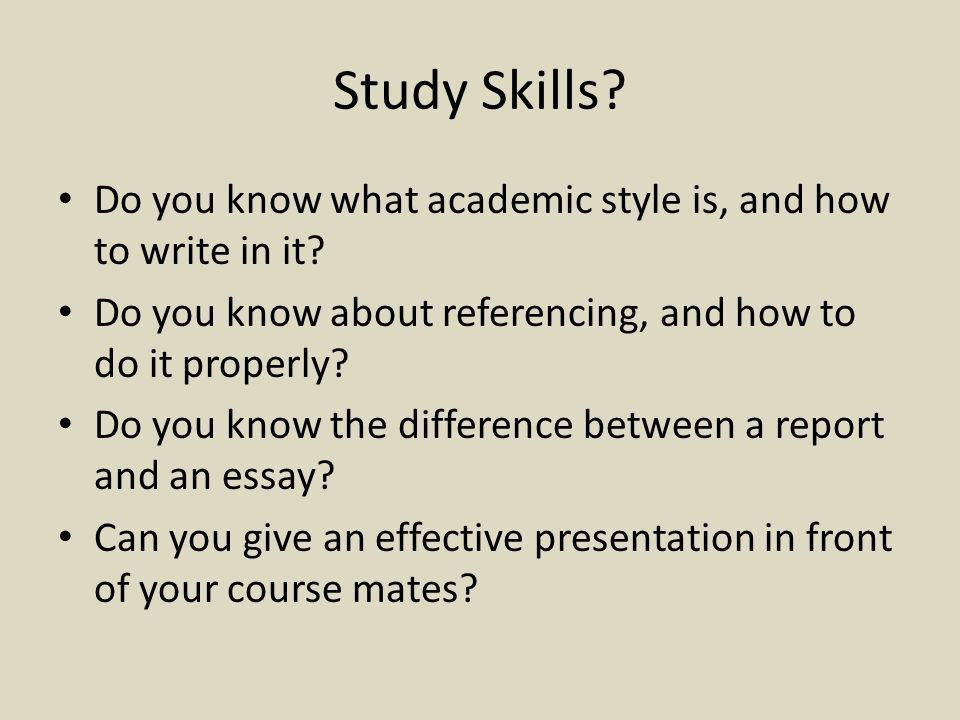 Study Skills. Do you know what academic style is, and how to write in it.