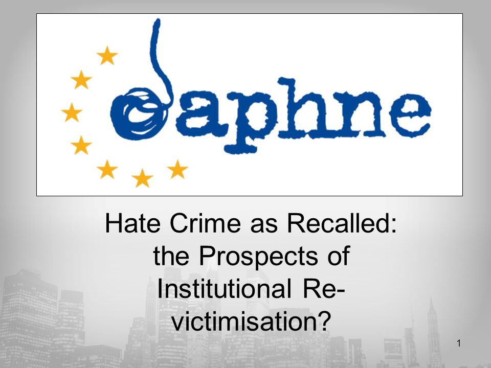 1 Hate Crime as Recalled: the Prospects of Institutional Re- victimisation