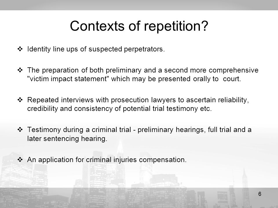 6 Contexts of repetition.Identity line ups of suspected perpetrators.