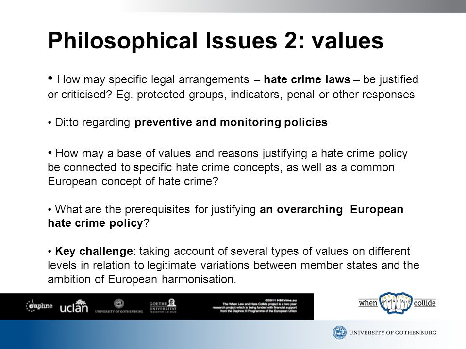 Philosophical Issues 2: values How may specific legal arrangements – hate crime laws – be justified or criticised.