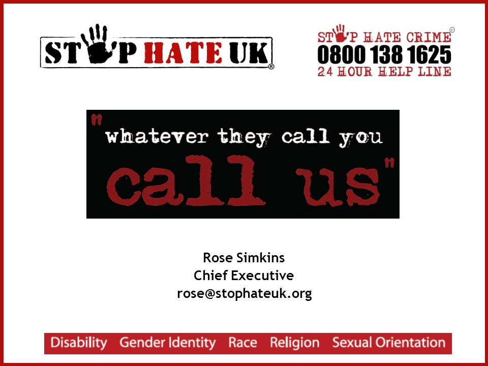 Rose Simkins Chief Executive rose@stophateuk.org