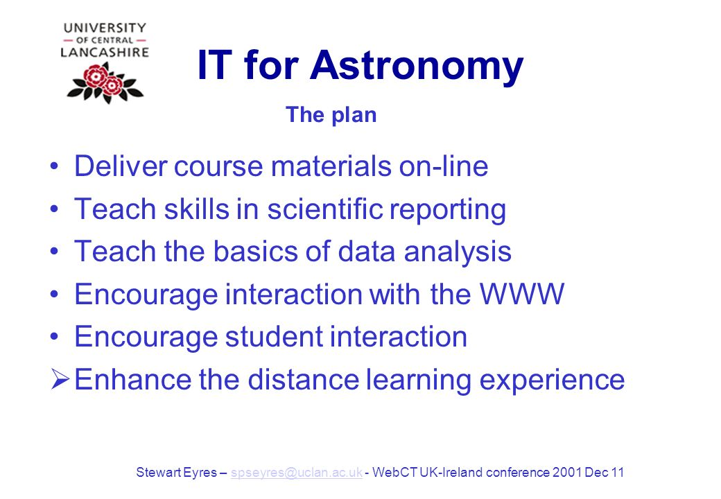IT for Astronomy Desire for printed notes Student prior experience very disparate The usual suspects interacting Some students never interact Confusion when using technology Tutor must be smarter.
