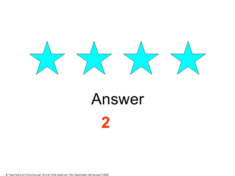 Answer 2 © Teachable and Nitu Duggal. Some rights reserved. http://teachable.net/res.asp?r=866