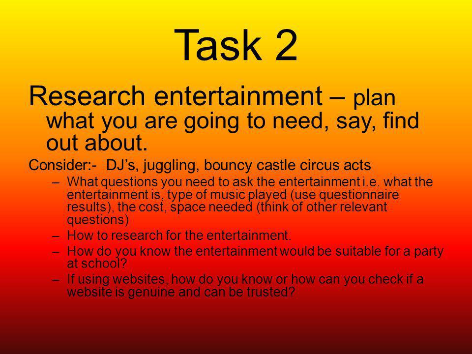 Task 2 Research entertainment – plan what you are going to need, say, find out about.