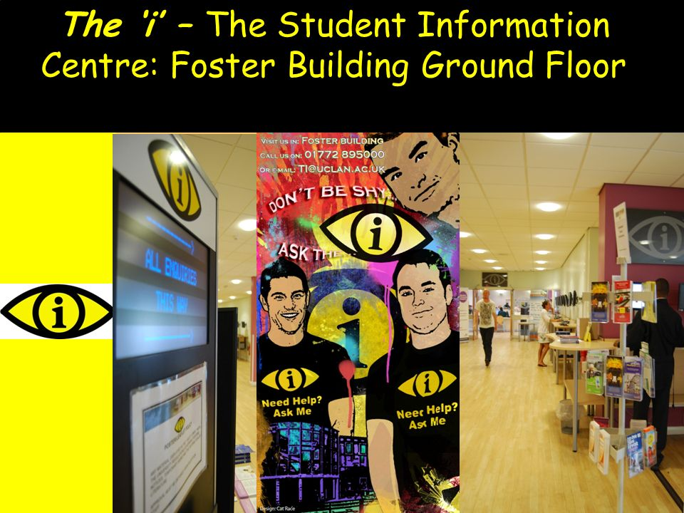 The i – The Student Information Centre: Foster Building Ground Floor