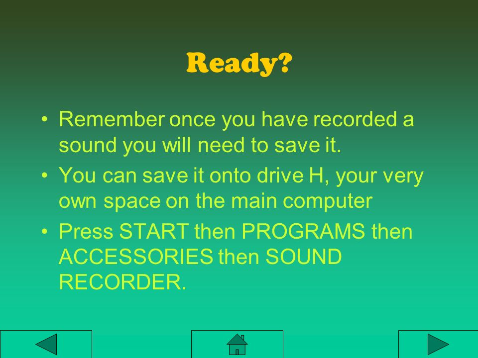 Using the Microphone You will need to start a program called sound recorder You will need to speak clearly into the microphone after pressing the record button.