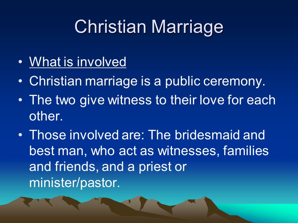 Christian Marriage What is involved Christian marriage is a public ceremony.