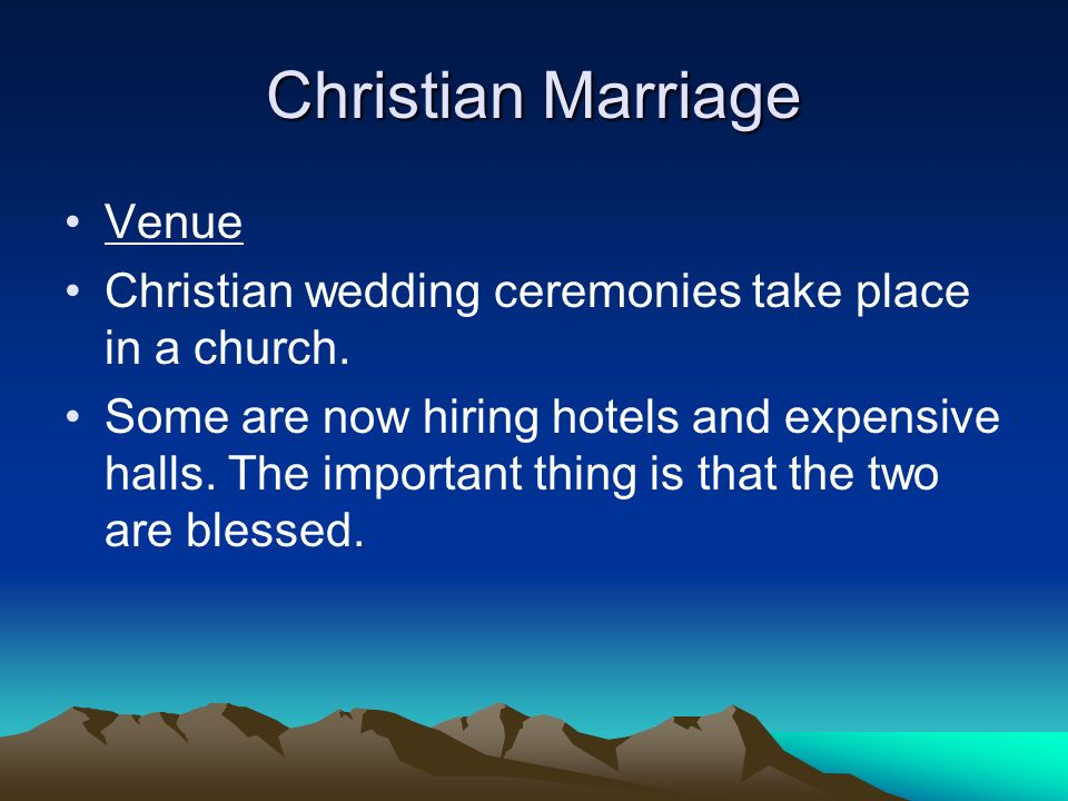 Christian Marriage Venue Christian wedding ceremonies take place in a church.