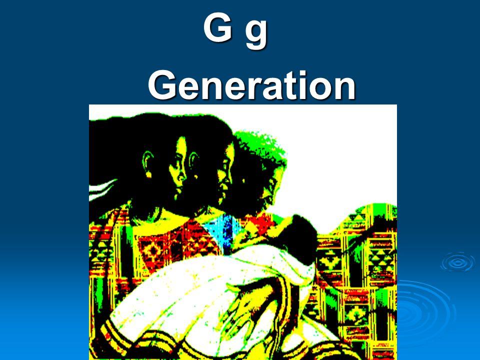 G g G gGeneration