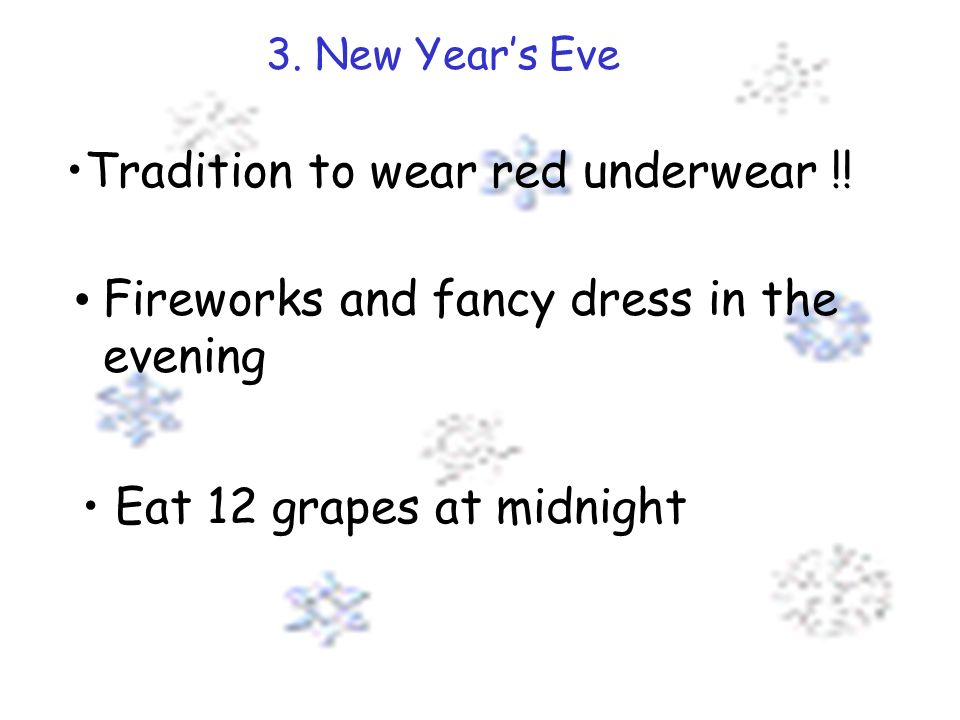 3. New Years Eve Tradition to wear red underwear !.