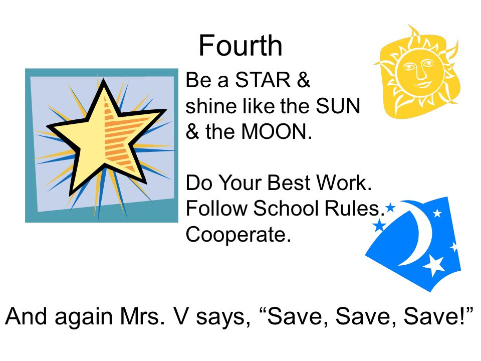 Fourth Be a STAR & shine like the SUN & the MOON. Do Your Best Work.