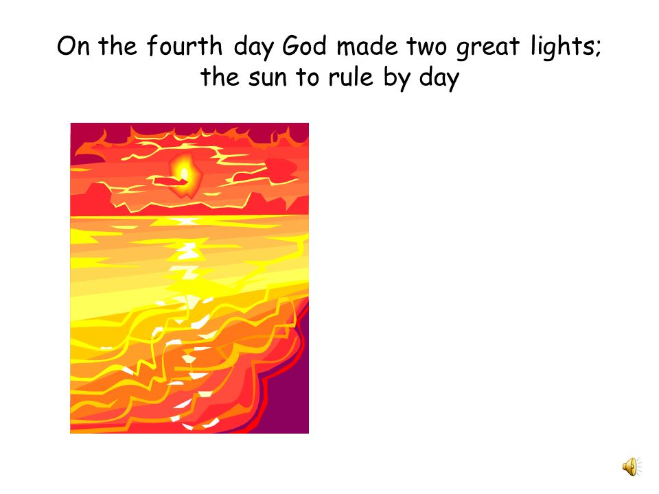 On the third day God said,