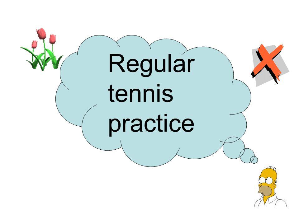 Regular tennis practice