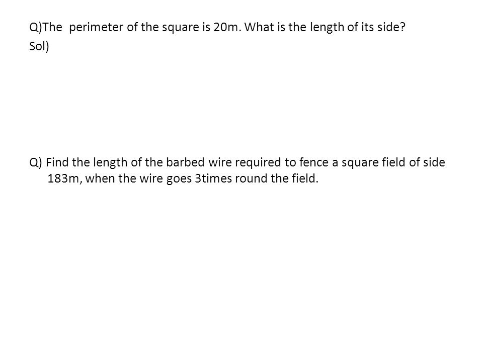 Q)The perimeter of the square is 20m. What is the length of its side.