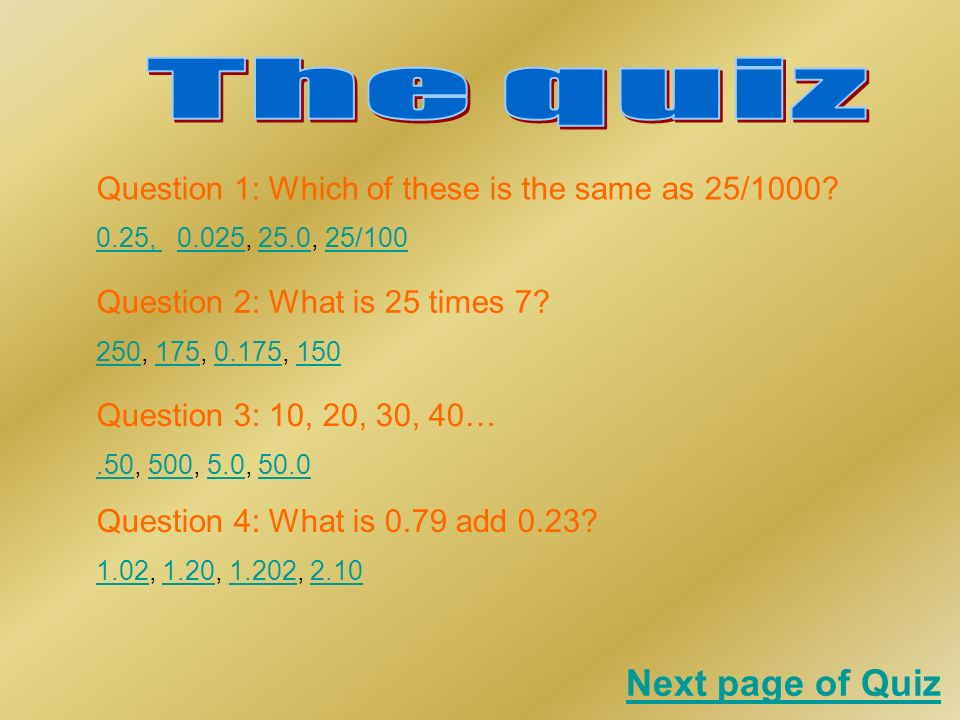 Question 1: Which of these is the same as 25/1000.