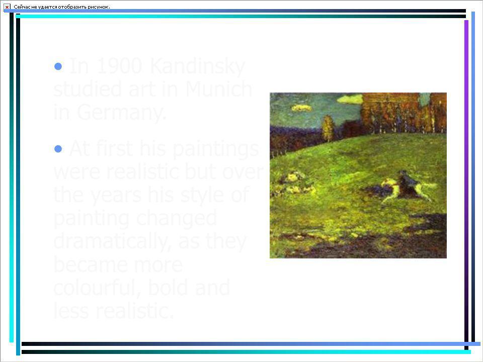 In 1900 Kandinsky studied art in Munich in Germany.