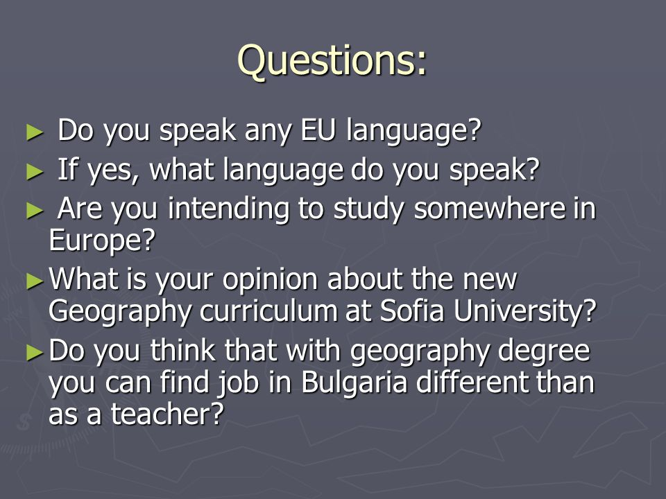Questions: Do you speak any EU language. Do you speak any EU language.