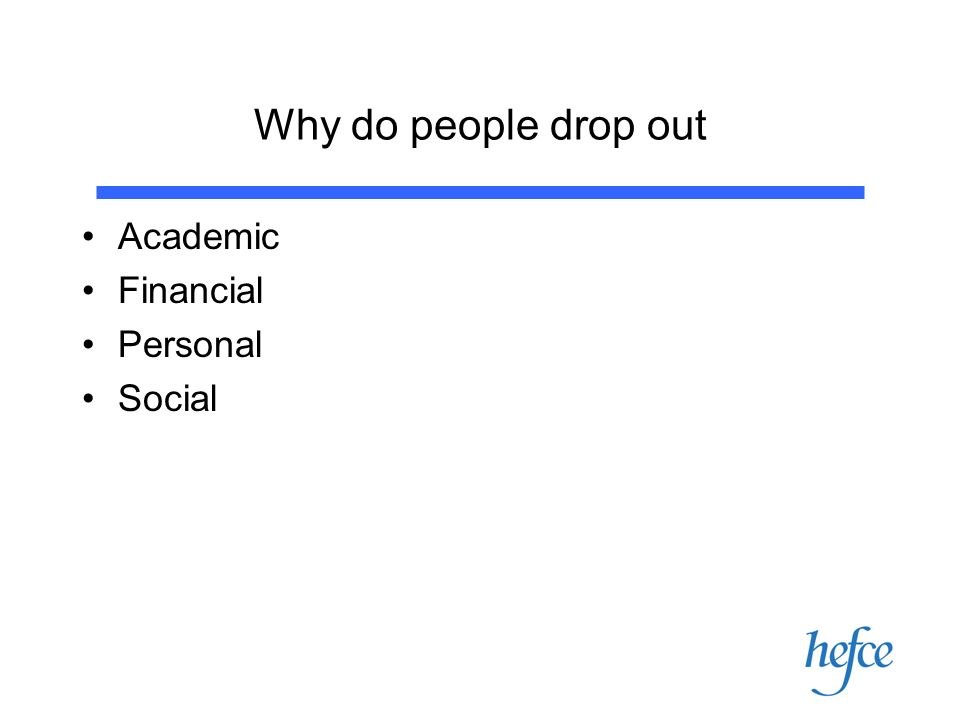 Why do people drop out Academic Financial Personal Social