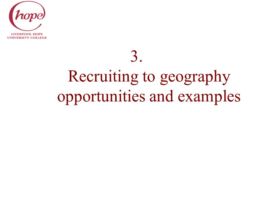 3. Recruiting to geography opportunities and examples