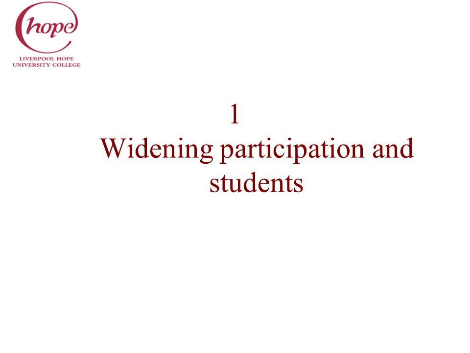 1 Widening participation and students