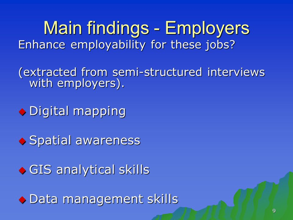 9 Main findings - Employers Enhance employability for these jobs.