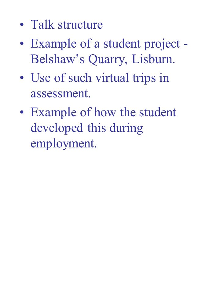 Methodology is two-tiered 1. Academic staff make virtual field classes for demonstration to large classes, for reinforcement, revision, assessment on