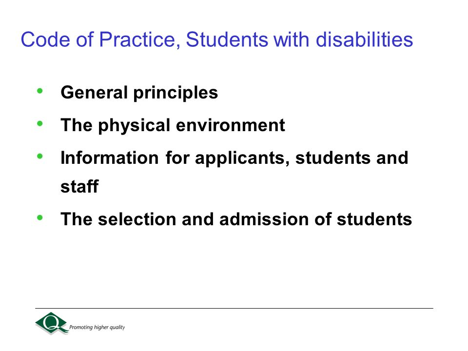 Code of Practice, Students with disabilities General principles The physical environment Information for applicants, students and staff The selection