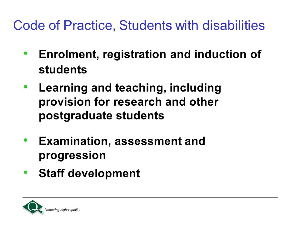 Code of Practice, Students with disabilities Enrolment, registration and induction of students Learning and teaching, including provision for research