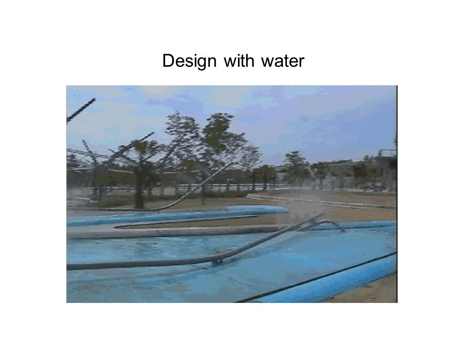 Design with water
