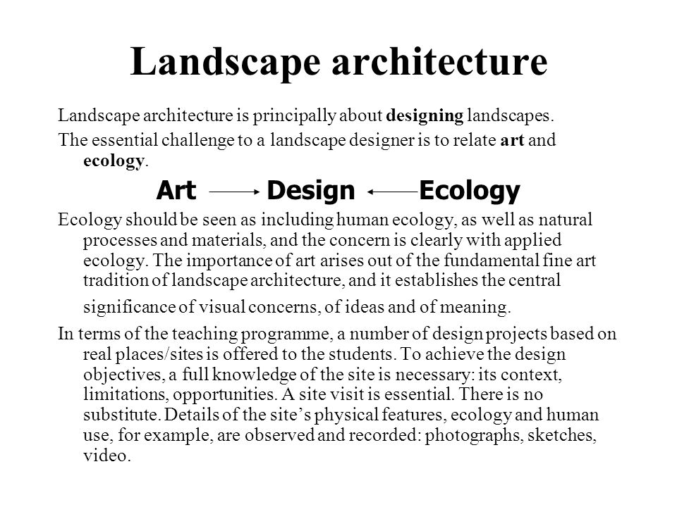 Landscape architecture Landscape architecture is principally about designing landscapes.