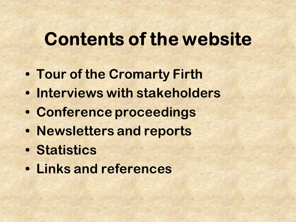 Contents of the website Tour of the Cromarty Firth Interviews with stakeholders Conference proceedings Newsletters and reports Statistics Links and references