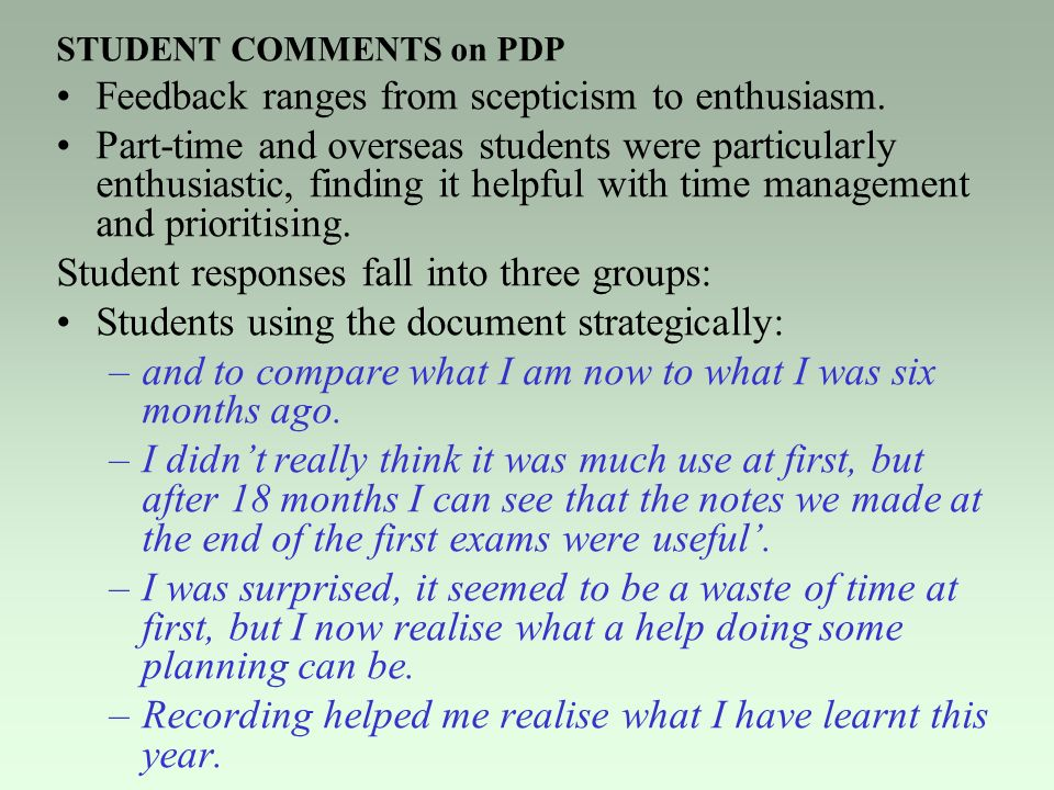STUDENT COMMENTS on PDP Feedback ranges from scepticism to enthusiasm.