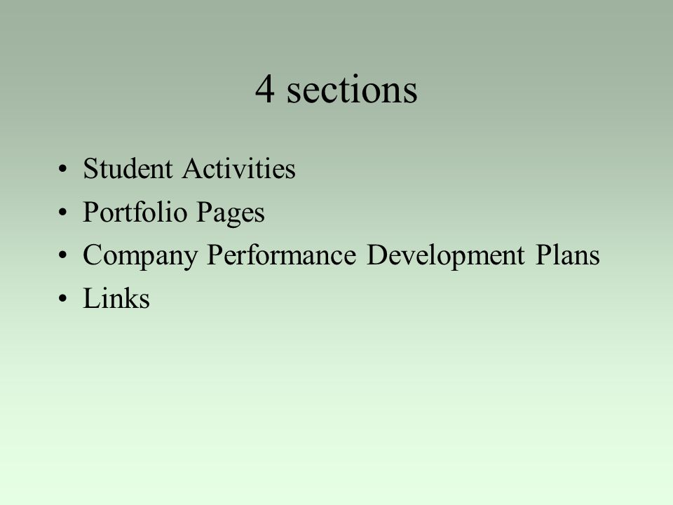 4 sections Student Activities Portfolio Pages Company Performance Development Plans Links