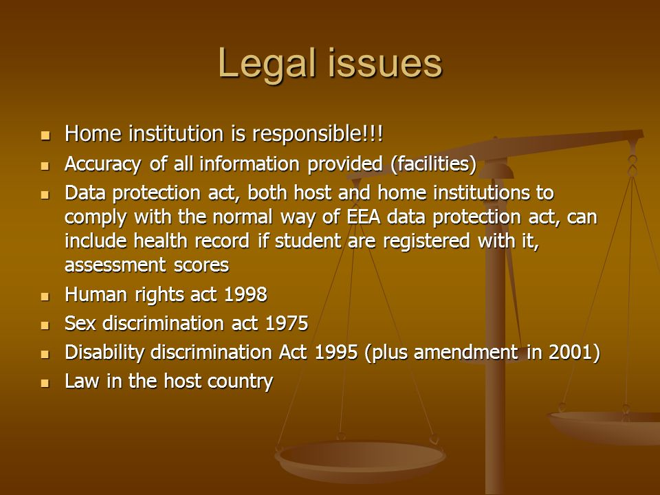 Legal issues Home institution is responsible!!. Home institution is responsible!!.