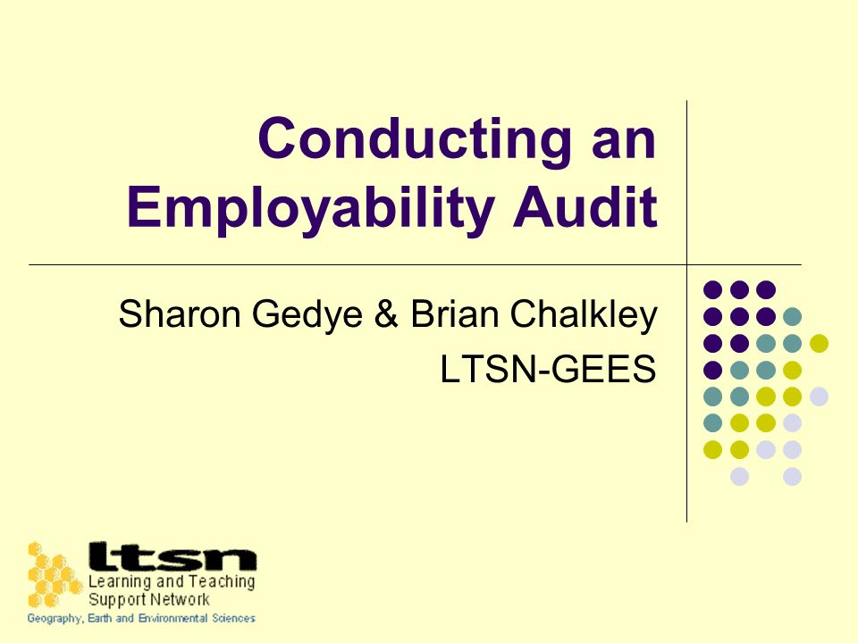 Conducting an Employability Audit Sharon Gedye & Brian Chalkley LTSN-GEES