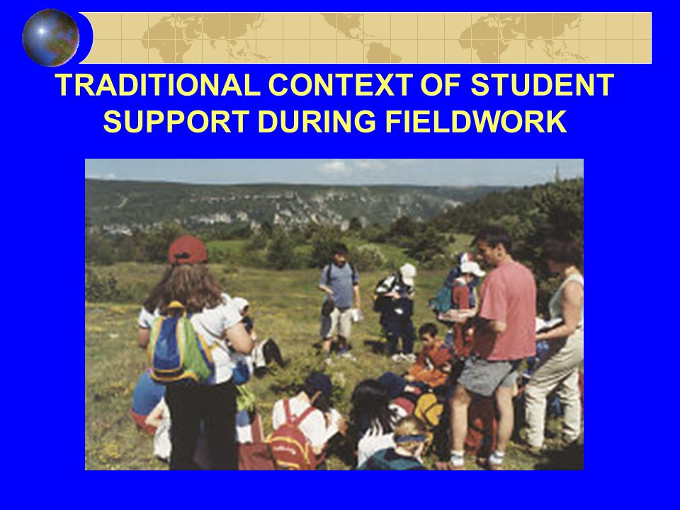 TRADITIONAL CONTEXT OF STUDENT SUPPORT DURING FIELDWORK
