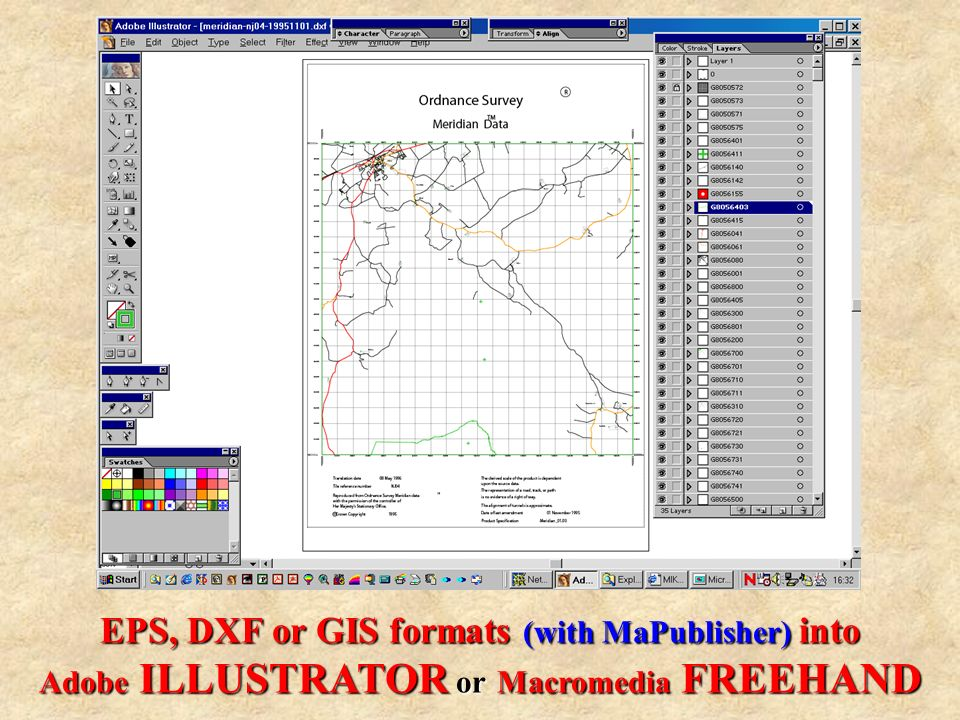 EPS, DXF or GIS formats (with MaPublisher) into Adobe ILLUSTRATOR or Macromedia FREEHAND