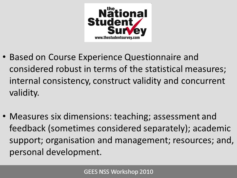 Based on Course Experience Questionnaire and considered robust in terms of the statistical measures; internal consistency, construct validity and conc