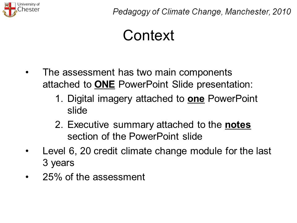 Context The assessment has two main components attached to ONE PowerPoint Slide presentation: 1.Digital imagery attached to one PowerPoint slide 2.Exe