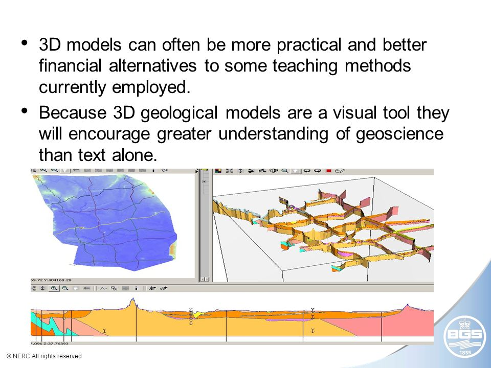 © NERC All rights reserved 3D models can often be more practical and better financial alternatives to some teaching methods currently employed.