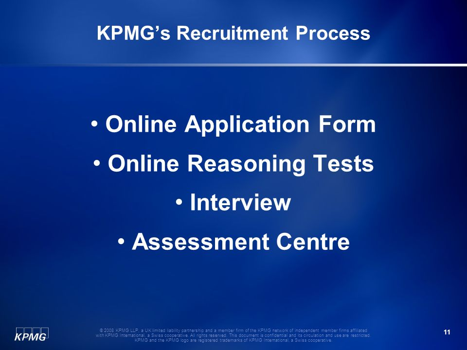 11 © 2008 KPMG LLP, a UK limited liability partnership and a member firm of the KPMG network of independent member firms affiliated with KPMG Internat