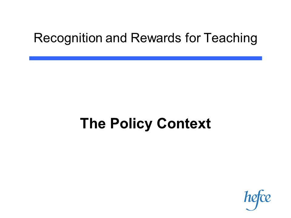 Recognition and Rewards for Teaching The Policy Context