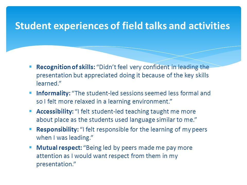 Recognition of skills: Didnt feel very confident in leading the presentation but appreciated doing it because of the key skills learned.