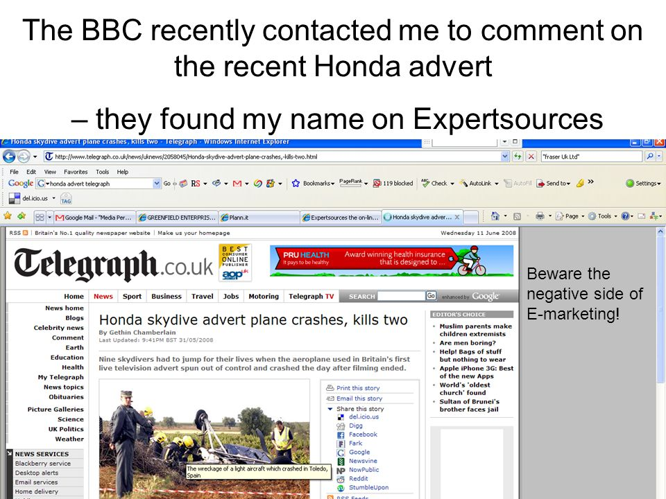 The BBC recently contacted me to comment on the recent Honda advert – they found my name on Expertsources Beware the negative side of E-marketing!