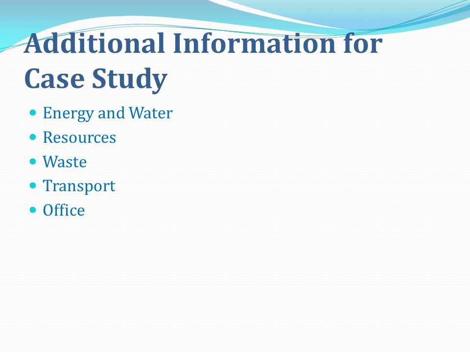 Additional Information for Case Study Energy and Water Resources Waste Transport Office