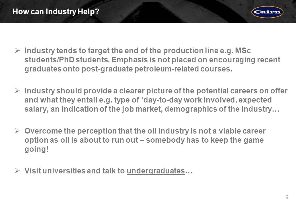 6 How can Industry Help. Industry tends to target the end of the production line e.g.