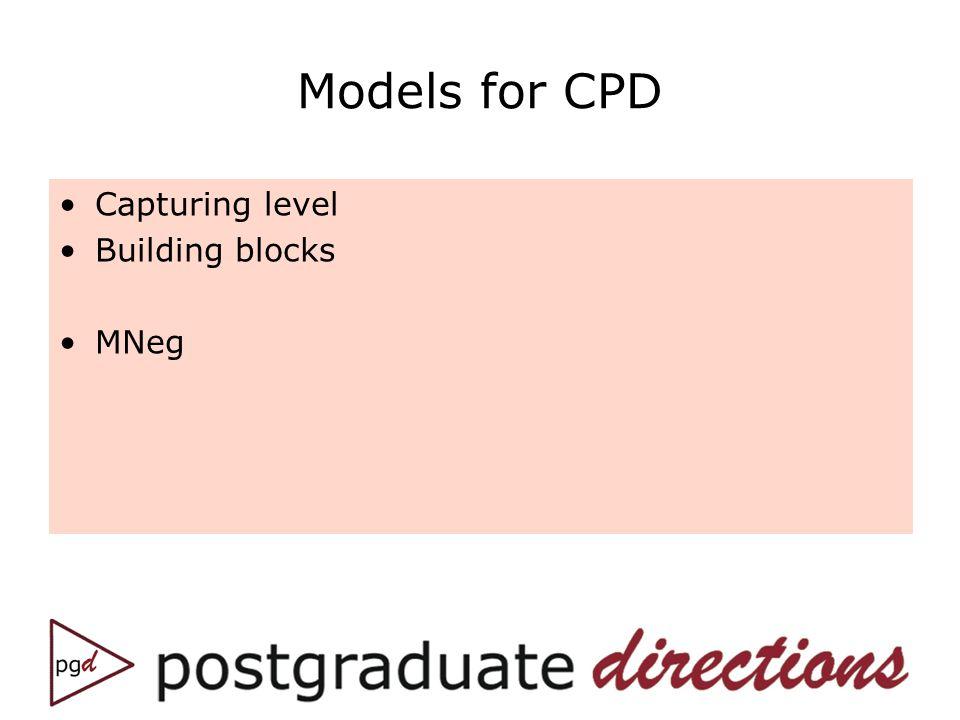 Models for CPD Capturing level Building blocks MNeg