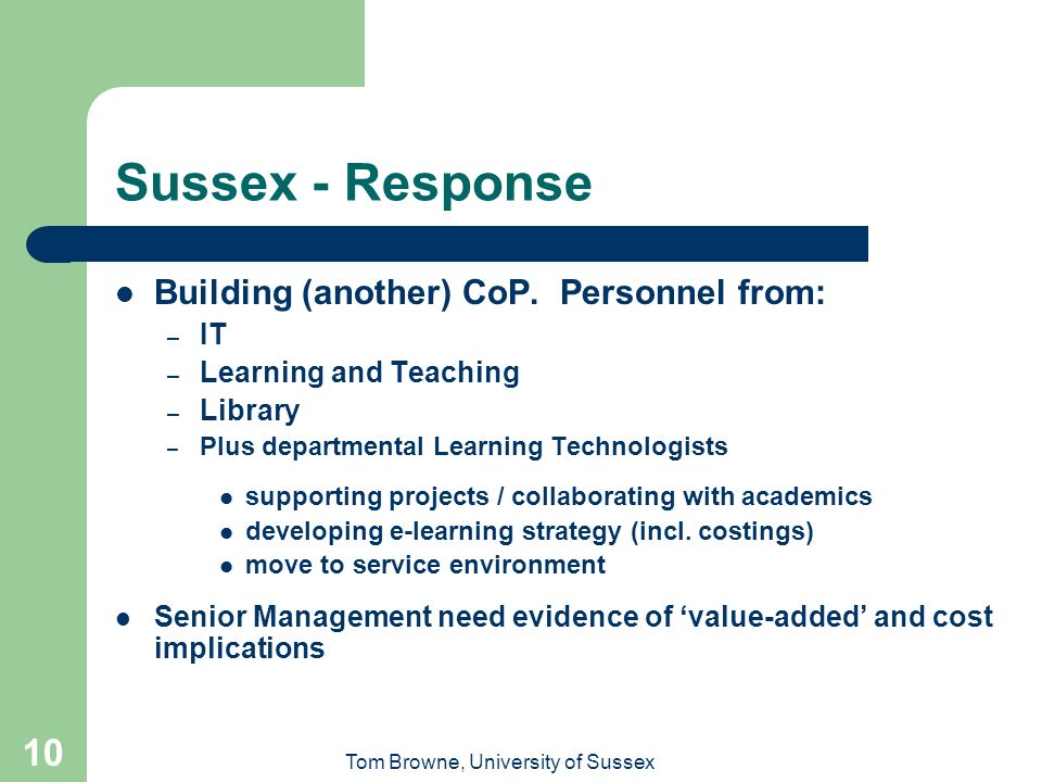 Tom Browne, University of Sussex 10 Sussex - Response Building (another) CoP.