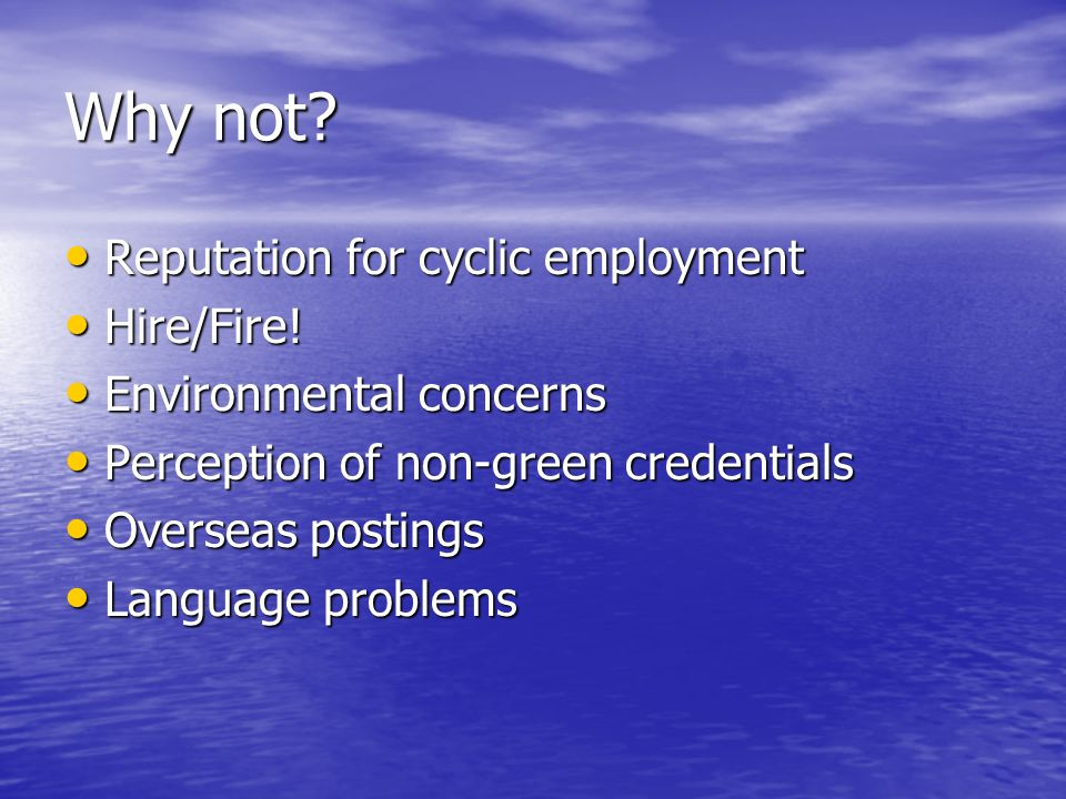 Why not. Reputation for cyclic employment Reputation for cyclic employment Hire/Fire.